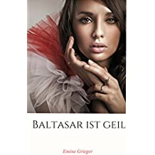 Baltasar ist geil (Italian Edition)