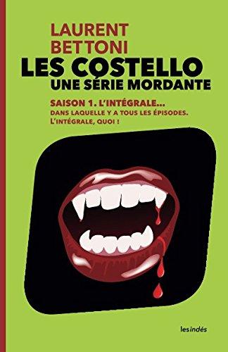 Les Costello, une série mordante: Saison 1, l'intégrale par Laurent Bettoni
