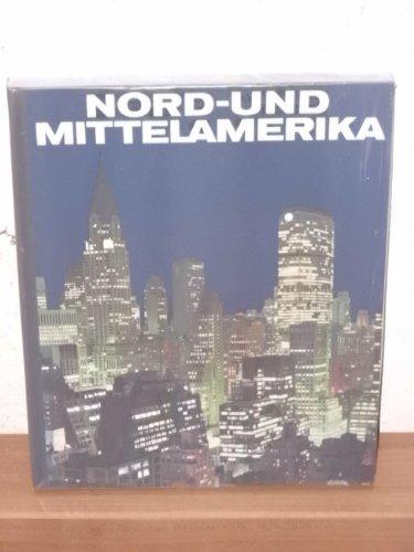 Nord- und Mittelamerika mit e. Einf. von Klaus Steiniger. Die Länderübersichten schrieb Erhard Rosenkranz