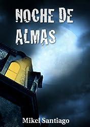 Noche de almas (Spanish Edition)