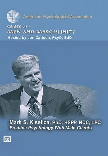Positive Psychology with Male Clients (APA Psychotherapy Video Series) por Mark S. Kiselica