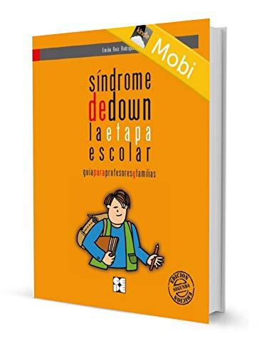 Síndrome de Down. La Etapa Escolar. Guía para profesores y familias (Ebooks nº 3) por Emilio  Ruiz Rodríguez