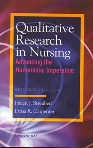 Qualitative Research in Nursing: Advancing the Humanistic Imperative by Helen J. Streubert (1999-01-03)