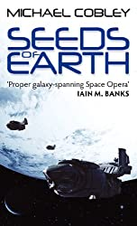 Seeds Of Earth: Book One of Humanity's Fire
