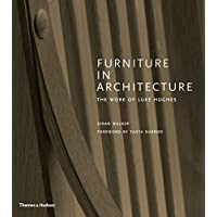 Furniture in Architecture: The Work of Luke Hughes - Arts & Crafts in the Digital Age