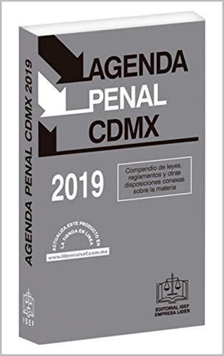AGENDA PENAL DE LA CIUDAD DE MÉXICO 2019: Incluye la nueva ...