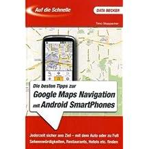 Auf die Schnelle: Google Maps Navigation mit Android