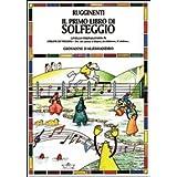 Il primo libro di solfeggio. Livello preparatorio A: Per chi suona il flauto, la chitarra, il violino...: Vol. A