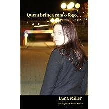 Quem brinca com o fogo… (Portuguese Edition)