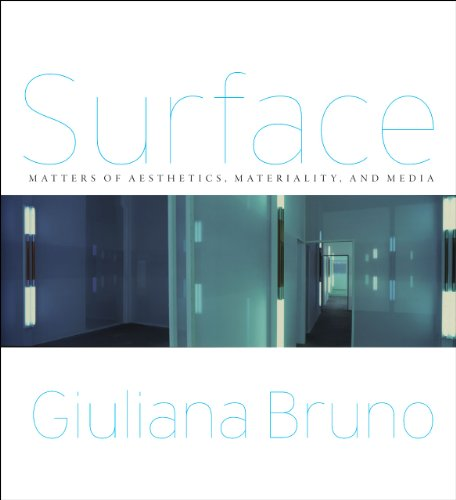 Surface: Matters of Aesthetics, Materiality, and Media por Giuliana Bruno