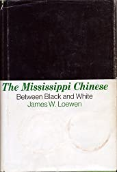 Mississippi Chinese: Between Black and White