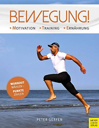 Bewegung!: Motivation - Training - Ernährung