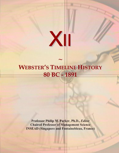 Preisvergleich Produktbild Xii: Webster's Timeline History, 80 BC - 1891
