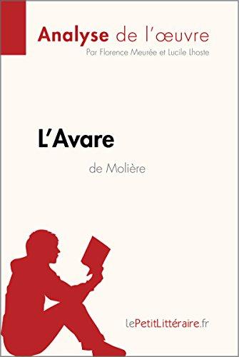L'Avare de Molière (Analyse de l'oeuvre): Comprendre la littérature avec lePetitLittéraire.fr (Fiche de lecture) par Florence Meurée