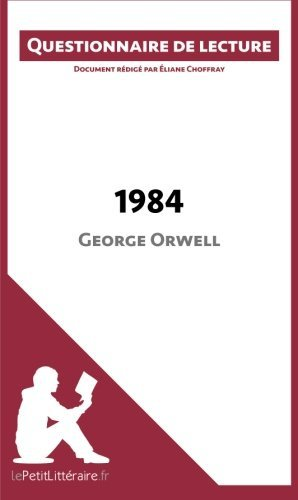 1984 de George Orwell: Questionnaire de lecture (French Edition) by ??liane Choffray (2015-01-05)