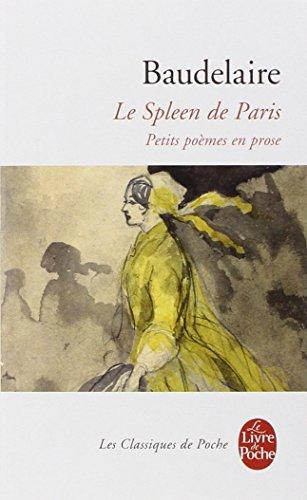 Le Spleen de Paris : Petits poèmes en prose par Charles Baudelaire