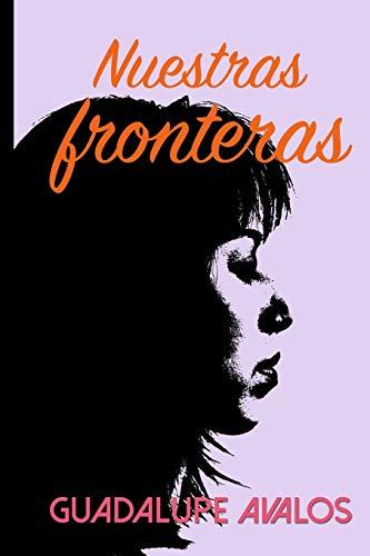 Nuestras Fronteras por Guadalupe Avalos