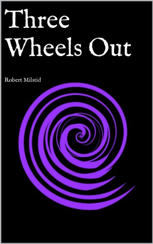 Three Wheels Out: Robert Milstid (English Edition)