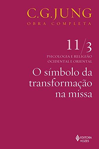 O símbolo da transformação na missa (Obras completas de Carl Gustav Jung) (Portuguese Edition) por Carl Gustav Jung