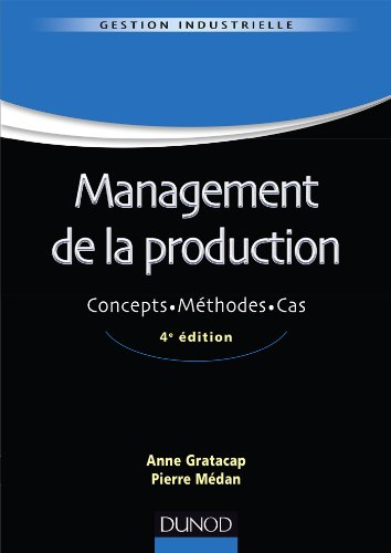 Management de la production - 4me dition : Concepts. Mthodes. Cas. (Gestion industrielle)