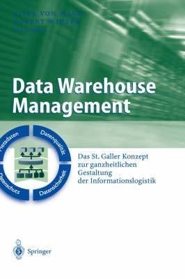 [(Data Warehouse Management : Das St. Galler Konzept Zur Ganzheitlichen Gestaltung Der Informationslogistik)] [Edited by Eitel von Maur ] published on (May, 2003)