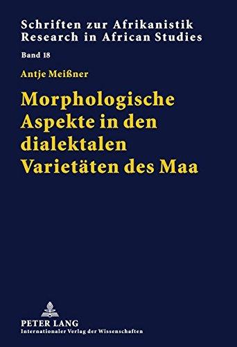 Morphologische Aspekte in den dialektalen Varietäten des Maa (Schriften zur Afrikanistik / Research in African Studies, Band 18)