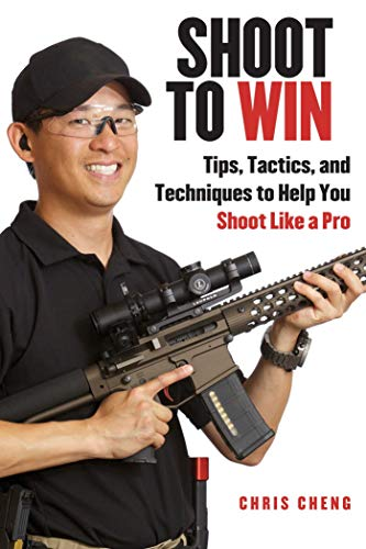 Shoot to Win: Training for the New Pistol, Rifle, and Shotgun Shooter (English Edition) por Chris Cheng