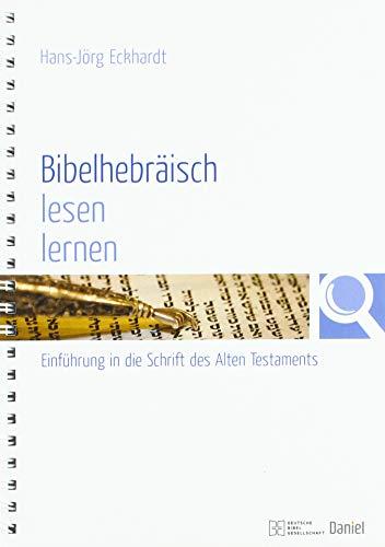 Bibelhebräisch lesen lernen: Einführung in die Schrift des Alten Testaments