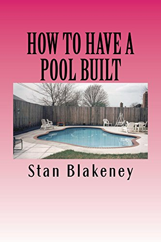 Gunite Pools (HOW TO HAVE A POOL BUILT (English Edition))