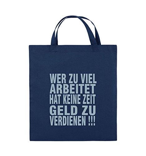 Comedy Bags - Wer zuviel arbeitet hat keine Zeit Geld zu verdienen! - Jutebeutel - kurze Henkel - 38x42cm - Farbe: Schwarz / Silber Navy / Eisblau
