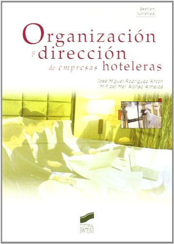 Organización y dirección de empresas hoteleras (segunda edición) (Turismo) por José Miguel/Alonso Almeida, María del Mar Rodríguez Antón