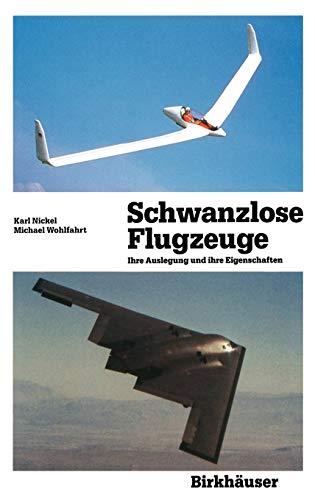 Schwanzlose Flugzeuge: Ihre Auslegung und ihre Eigenschaften (Flugtechnische Reihe, Band 3)
