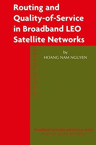 Routing and Quality-of-Service in Broadband LEO Satellite Networks (Broadband Networks