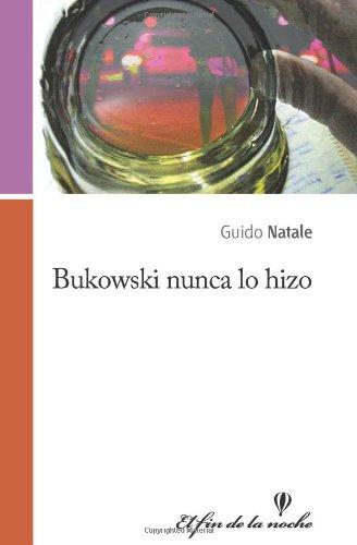 Bukowski nunca lo hizo