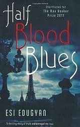 Half Blood Blues by Esi Edugyan (2012-02-02)