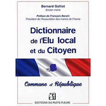 Dictionnaire de l'Elu local et du Citoyen: Commune et République.
