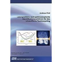 Lasergestützte und spektroskopische Identifikationsverfahren für das rohstoffliche Textilrecycling (Berichte aus dem LZH)