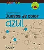 Juegos De Color. Azul (Otras Colecciones - Juegos Con El Color)