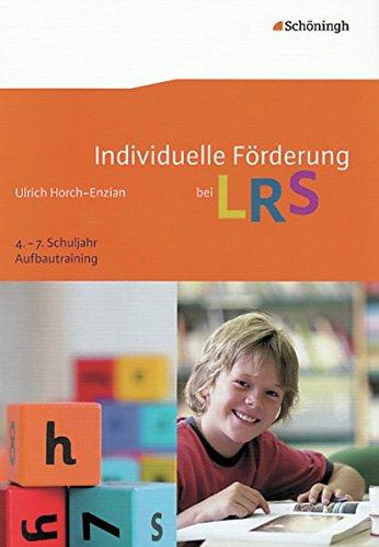 Individuelle Förderung bei LRS: Aufbautraining 4. - 7. Schuljahr