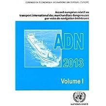 Accord Europeen Relatif au Transport International des Marchandises Dangereuses par Voies de Navigation Interieures (ADN) (French Edition) by United Nations (2012-12-18)