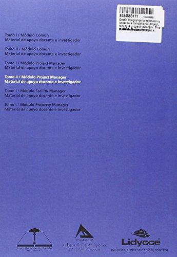 Tómo II. Módulo Project Manager: Material de apoyo docente e investigador: 4 (Gestión integral en la edificación y consultoría inmobiliaria: project, facility & property manager)