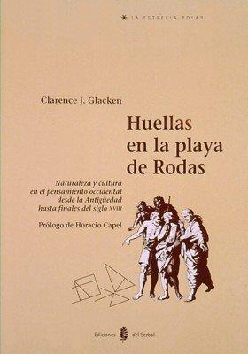 Huellas en la playa de Rodas: Naturaleza y cultura en el pensamiento occidental desde la Antigüedad hasta finales del siglo XVIII (La estrella polar)
