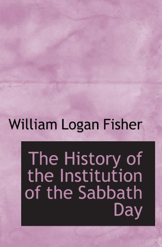 The History of the Institution of the Sabbath Day