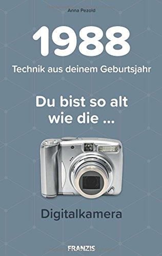 1988 - Technik aus deinem Geburtsjahr. Du bist so alt wie die... Das Jahrgangsbuch für alle Technikfans | 30. Geburtstag