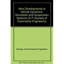 New Developments in Vehicle Dynamics, Simulation, and Suspension Systems (S P (Society of Automotive Engineers))