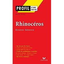 Profil - Ionesco (Eugène) : Rhinocéros : Analyse littéraire de l'oeuvre (Profil d'une Oeuvre)