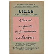 Lille : Avant Et Pendant La Guerre