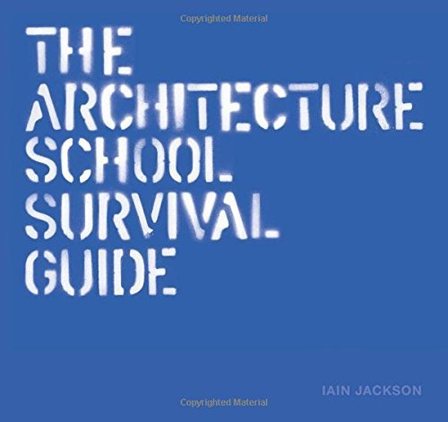 The Architecture School Survival Kit by Iain Jackson (2015-08-25)