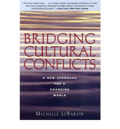 [ BRIDGING CULTURAL CONFLICTS A NEW APPROACH FOR A CHANGING WORLD ] By LeBaron, Michelle ( AUTHOR ) May-2003[ Hardback ]