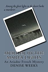 Murder by the Marfa Lights: An Ariadne French Mystery by Denise Weeks (2012-07-04)